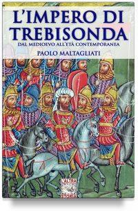 L'impero di Trebisonda (e il mondo dal medioevo all'età contemporanea)