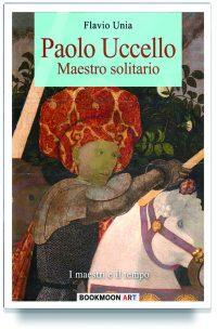 Paolo Uccello – Maestro solitario
