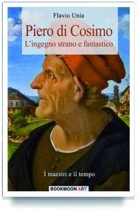 Piero di Cosimo – L'ingegno strano e fantastico