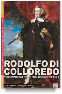 Rodolfo di Colloredo – Un feldmaresciallo italiano nella guerra dei 30 anni