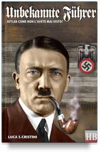 Unbekannte Führer – Hitler come non l'avete mai visto!