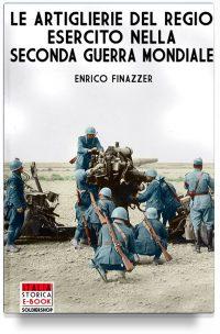 Le Artiglierie del Regio Esercito nella seconda guerra mondiale