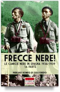 Frecce Nere! Le Camicie Nere in Spagna, 1936-1939