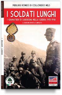 I soldati lunghi – I granatieri di Sardegna nella guerra 1915-1918