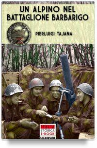 Un Alpino nel Battaglione Barbarigo