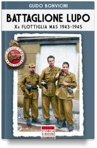 Battaglione Lupo – Xa Flottiglia MAS 1943-1945