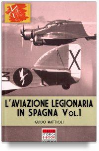 L'aviazione legionaria in Spagna – Vol. 1