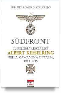 Sudfront – Il feldmaresciallo Albert Kesserling nella campagna d'Italia 1943-1945