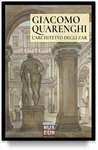 Giacomo Quarenghi – L'architetto degli zar