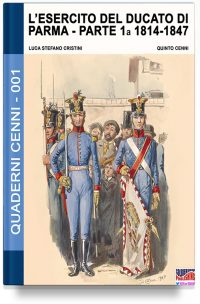 L'esercito del ducato di Parma – Parte prima 1814-1847