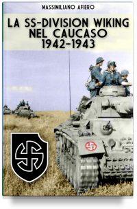 La SS-Division Wiking nel Caucaso: 1942-1943