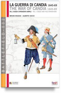 La Guerra di Candia (1645-1669) – Vol. 1 Assedi e operazioni campali