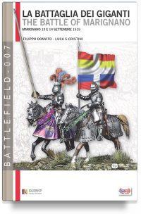 La battaglia dei Giganti: Marignano, 13-14 settembre 1515