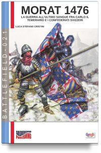 Morat 1476 – La guerra all'ultimo sangue fra Carlo il Temerario e i confederati svizzeri