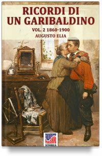 Ricordi di un garibaldino dal 1847-48 al 1900 – Vol. 2