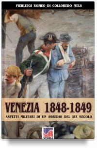Venezia 1848-1849: aspetti militari di un assedio nel XIX secolo