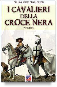 I Cavalieri della  Croce Nera (1a parte)