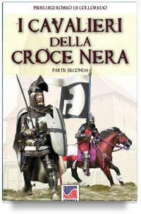 I Cavalieri della  Croce Nera (2a parte)