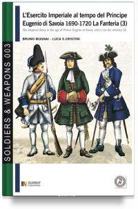 L'esercito imperiale al tempo del principe Eugenio di Savoia 1690-1720 – La fanteria 3 (super offerta)