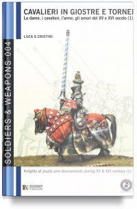 Cavalieri in giostre e tornei – Le dame, i cavalieri, l'arme, gli amori del XV e XVI secolo (1)