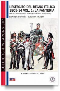 L'esercito del Regno Italico 1806-14 – Vol. 1 La Fanteria (2a edizione)