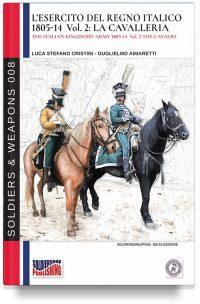 L'esercito del Regno Italico 1806-14 – Vol. 2 La Cavalleria (2a edizione full color e 86 pagine)