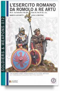 L'esercito romano da Romolo a re Artù – Volume 3: da Caracalla a re Artù, III – VI sec. d.C.