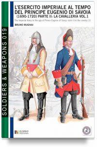 L'esercito imperiale al tempo del principe Eugenio di Savoia (1690 – 1720), parte II: la cavalleria – Vol. 1