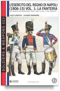 L'esercito del Regno di Napoli 1806-1815 – Vol. 1: La fanteria (super offerta)
