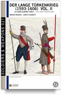 Der lange Türkenkrieg, la lunga Guerra turca (1593-1606) – Vol. 2