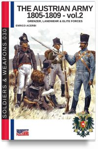 The Austrian army 1805-1809 – Vol. 2: Grenzer, Lanswher & elite forces
