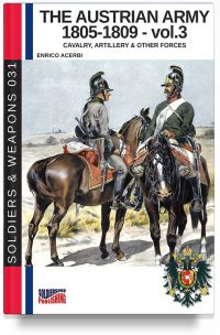 The Austrian army 1805-1809 – Vol. 3: The cavalry, artillery & other forces