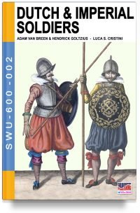 Dutch & Imperial soldiers: by Adam Van Breen & Hendrick Goltzius