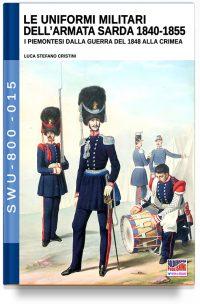 Le uniformi militari dell'armata sarda 1840-1855
