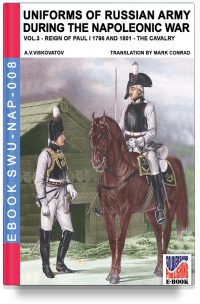Uniforms of Russian army during the Napoleonic war – Vol. 3 The cavalry
