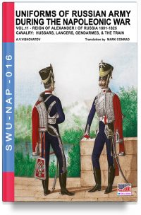 Uniforms of Russian army during the Napoleonic war – Vol. 11 Cavalry: hussars, lancers and gendarmes