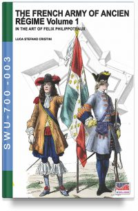 The French Army of Ancien Régime Volume 1