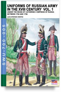 Uniforms of Russian army in the XVIII century – Vol. 1