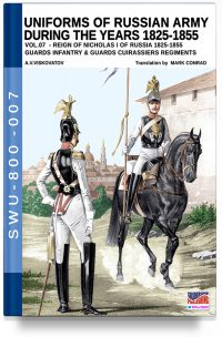 Uniforms of Russian army during the years 1825-1855 – Vol. 7 Guards infantry & Guards cuirassier regiments