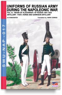 Uniforms of Russian army during the Napoleonic war – Vol. 12 Artillery: foot, horse and garrison artillery