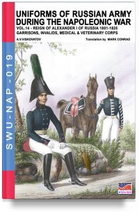 Uniforms of Russian army during the Napoleonic war – Vol. 14 The Garrison, Invalid, Medical & Veterinary Coprs