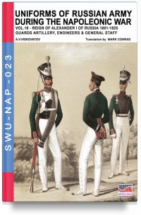 Uniforms of Russian army during the Napoleonic war – Vol. 18 The Guard Artillery, Engineers and general staff