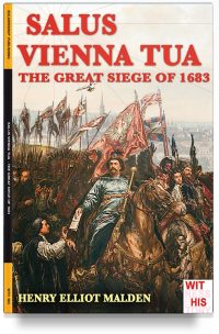 Salus Vienna Tua – The great siege of 1683