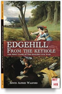 Edgehill from the keyole – The first clash of the English civil war