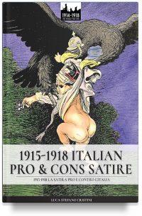 1915-1918 Italian pro & cons satire – 1915-1918 La satira pro e contro l'Italia