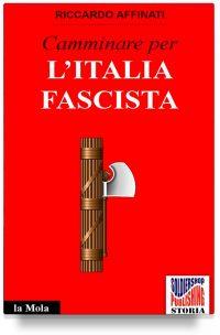 Camminare per l'Italia fascista