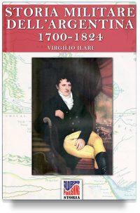 Storia Militare dell'Argentina 1700-1824 – Vol. 1