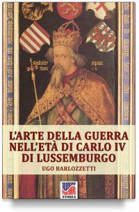 L'arte della guerra nell'età di Carlo IV di Lussemburgo