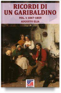 Ricordi di un garibaldino dal 1847-48 al 1900 – Vol. 1