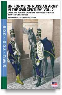 Uniforms of Russian army in the XVIII century – Vol. 2
